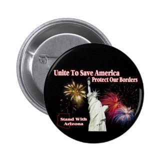 Support Arizona SB 1070 - Unite to Save America 2 Inch Round Button