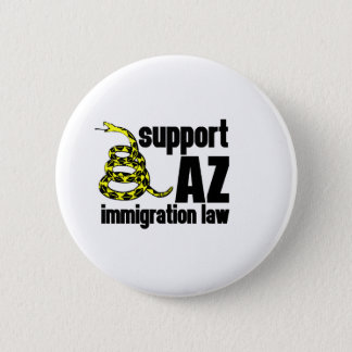 support AZ immigration law 2 Inch Round Button