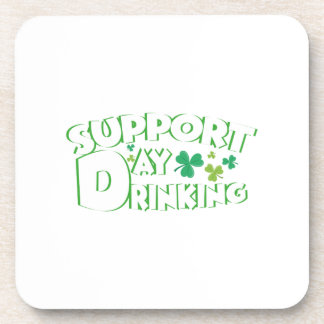 Support Day Drinking Saint Patricks Day Funny Coaster