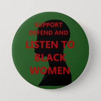 Support Defend and Listen to Black Women 3 Inch Round Button