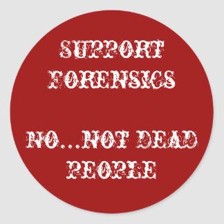support forensics classic round sticker