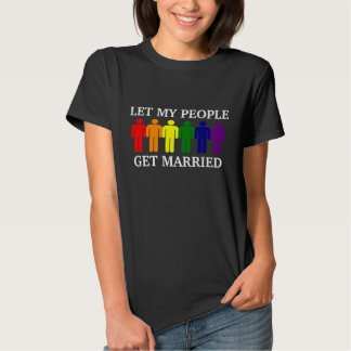 Support Gay Marriage Let my people get Married T-shirts