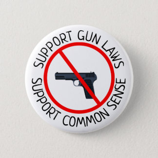 Support Gun Laws, Support Common Sense Button
