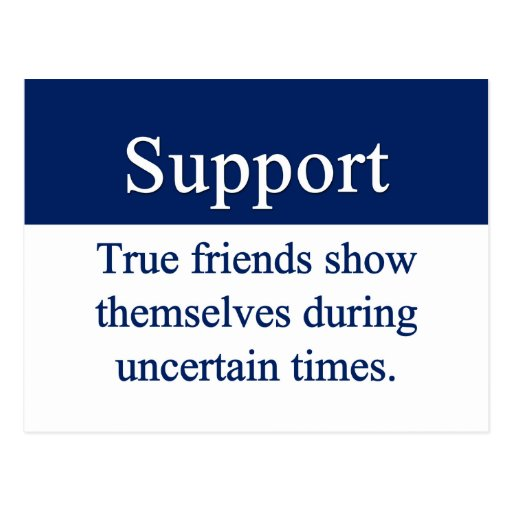 Support is given by true friends post cards