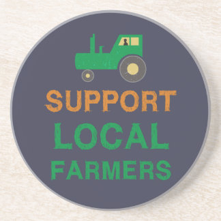 Support Local Farmers Coaster
