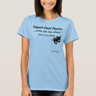 Support Local Theatre T-Shirt