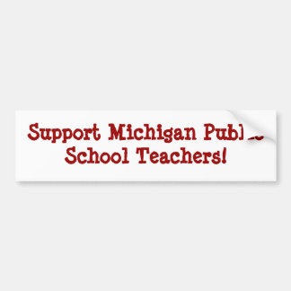 Support Michigan Public School Teachers Bumper Sticker