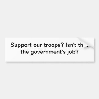 Support our troops? bumper sticker