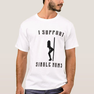 SUPPORT SINGLE MOM T-Shirt