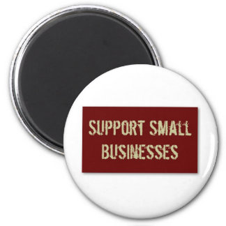 Support Small Business 2 Inch Round Magnet