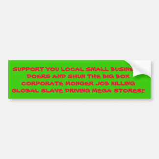 SUPPORT SMALL BUSINESS SHUN BIG BOX RETAIL BUMPER STICKER