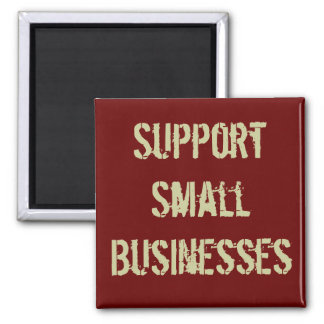 Support Small Businesses Magnet