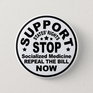 Support States' Rights - Stop Socialized Medicine 2 Inch Round Button