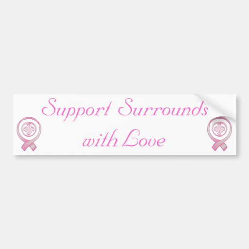 """""""Support Surrounds with Love"""" - Breast Cancer Awar Bumper Stickers"""