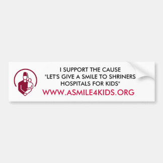 "SUPPORT THE CAUSE ""LET'S GIVE A SMILE TO ... BUMPER STICKER"