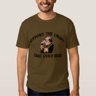 Support the Draft - Drink Cold Beer T Shirt