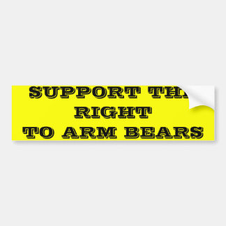 SUPPORT THE RIGHT TO ARM BEARS BUMPER STICKER