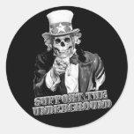 Support the Underground music scene guys or girls Round Sticker