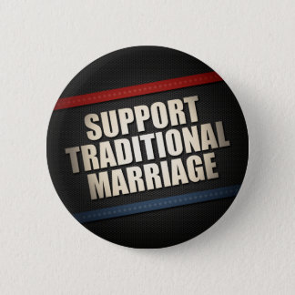Support Traditional Marriage 2 Inch Round Button
