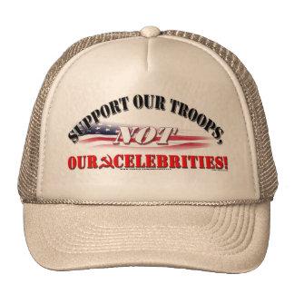 SUPPORT TROOPS NOT CELEBRITIES HAT