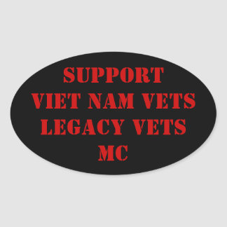 Support Viet Nam Vets / Legacy Vets MC OvalSticker Oval Sticker