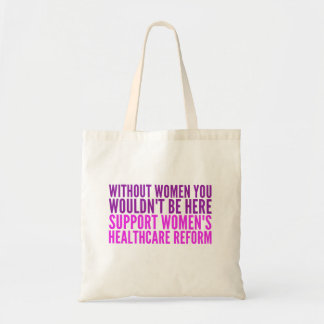 Support Womens Healthcare Reform Tote Bag