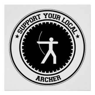 Support Your Local Archer Poster