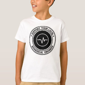 Support Your Local Biomedical Engineer T-Shirt