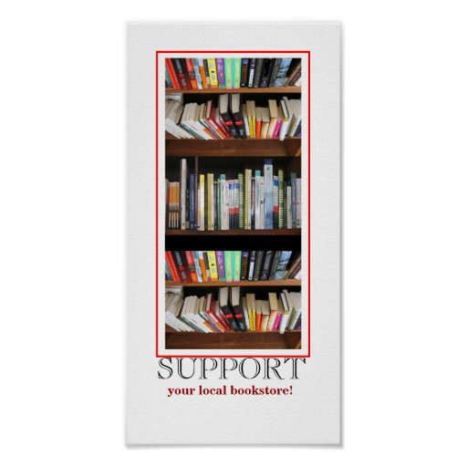 Support your local bookstore poster