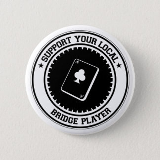 Support Your Local Bridge Player 2 Inch Round Button
