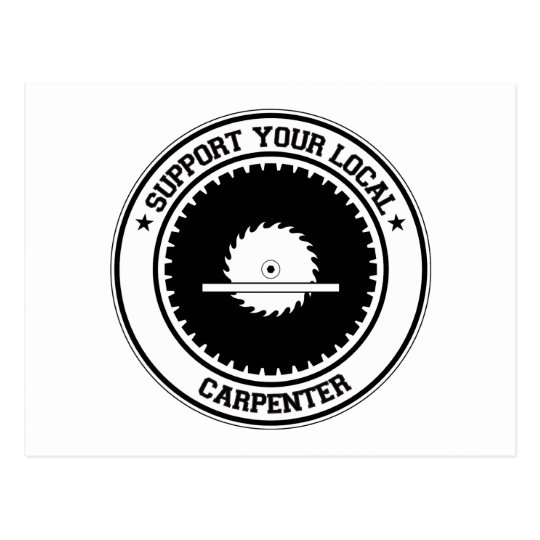 Support Your Local Carpenter Postcard