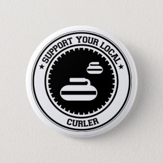 Support Your Local Curler 2 Inch Round Button