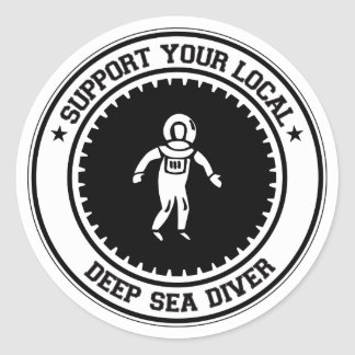 Support Your Local Deep Sea Diver Round Sticker