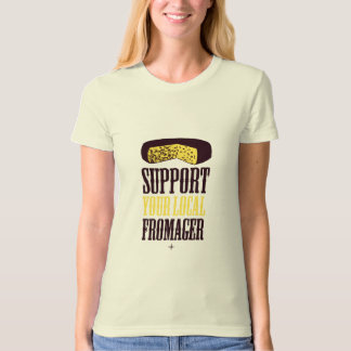Support Your Local Fromager Organic Tee