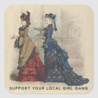 Support Your Local Girl Gang Square Sticker