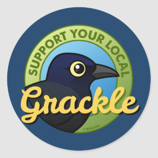 Support Your Local Grackle Classic Round Sticker