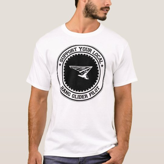 Support Your Local Hang Glider Pilot T-Shirt