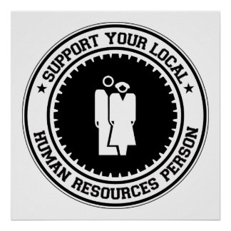 Support Your Local Human Resources Person Poster