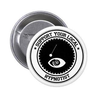 Support Your Local Hypnotist 2 Inch Round Button