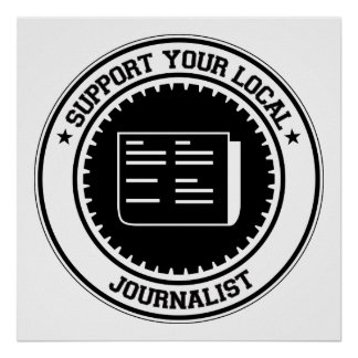 Support Your Local Journalist Poster