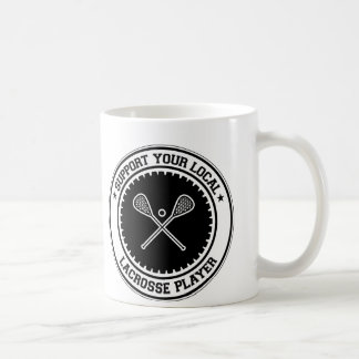 Support Your Local Lacrosse Player Coffee Mug