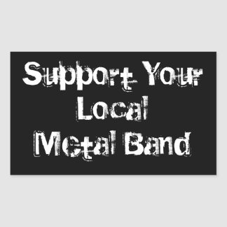 Support Your Local Metal Band Sticker