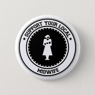 Support Your Local Midwife 2 Inch Round Button