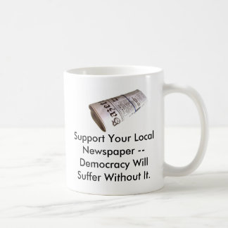 Support Your Local Newspaper... Coffee Mug