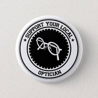 Support Your Local Optician 2 Inch Round Button