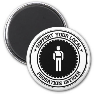 Support Your Local Probation Officer Magnet