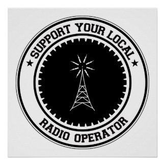 Support Your Local Radio Operator Poster