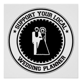 Support Your Local Wedding Planner Posters