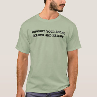 Support Your LocalSearch and Rescue T-Shirt
