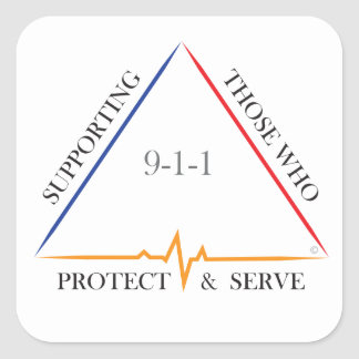 Supporting Those Who Protect and Serve 9-1-1 Square Sticker